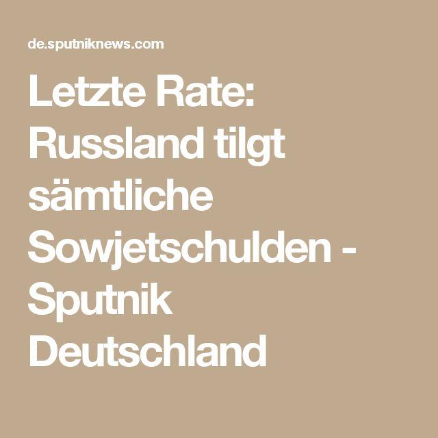 Letzte Rate: Russland tilgt sämtliche Sowjetschulden - Sputnik Deutschland