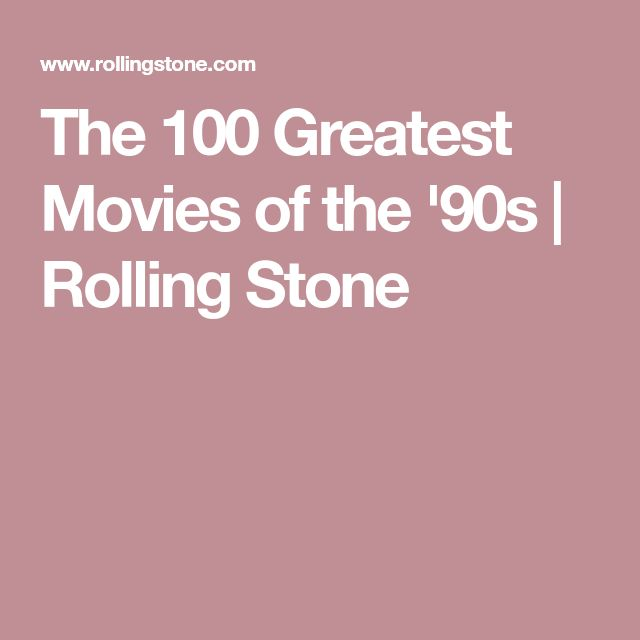 The 100 Greatest Movies of the '90s | Rolling Stone