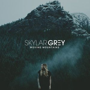 Moving Mountains, a song by Skylar Grey on Spotify
