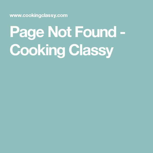 Page Not Found - Cooking Classy