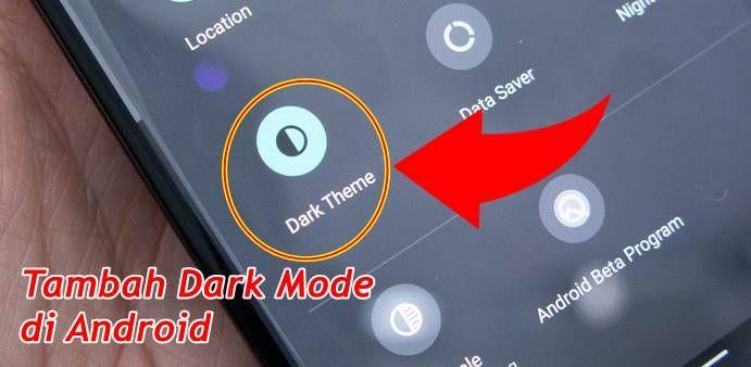 Cara Membuat Hp Android Support Dark Mode Tanpa Root Android Smartphone Aplikasi