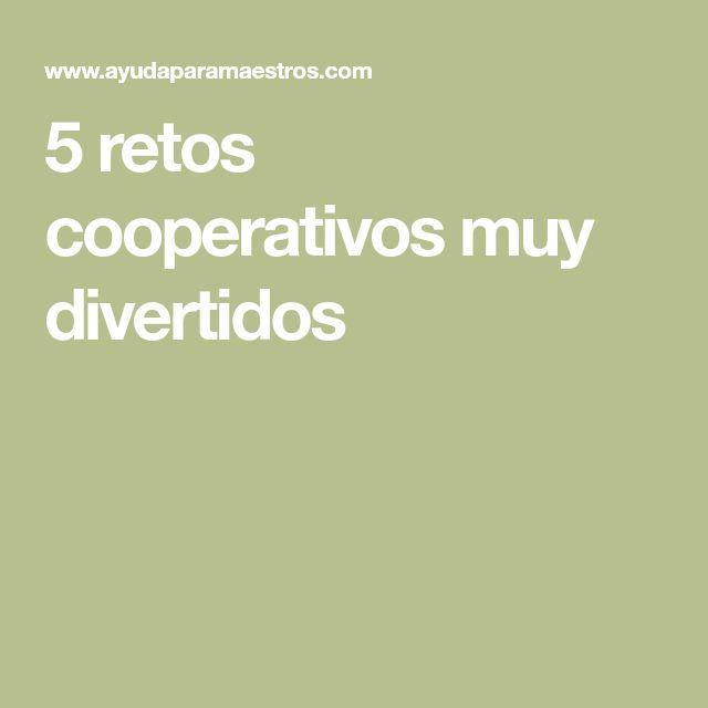 5 retos cooperativos muy divertidos