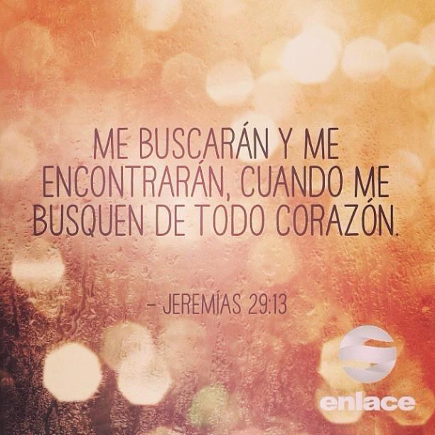 Me buscaran y me hallaran cuando me busquen de todo corazon.. jeremias 29:13 /Frases ♥ Cristianas ♥