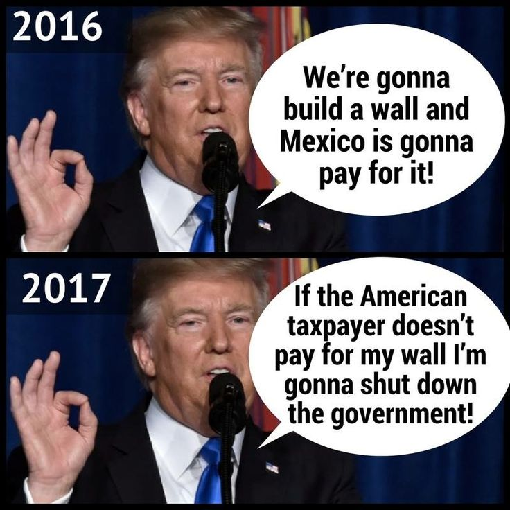 That's right! Let's hold hostage Social Security recipients and children on governmental food programs until we pay for this idiot's wet dream of building a wall that basically no one wants, and those who do only wanted it because Mexico was gonna pay for it!