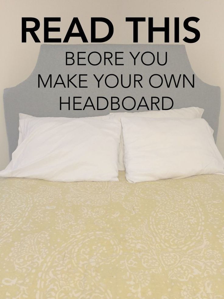 best 25 diy headboards ideas on pinterest - Make A Headboard For Your Bed