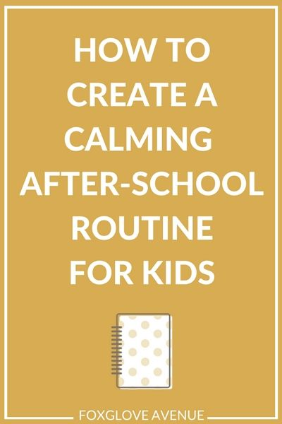 How to create a calming after school routine for kids