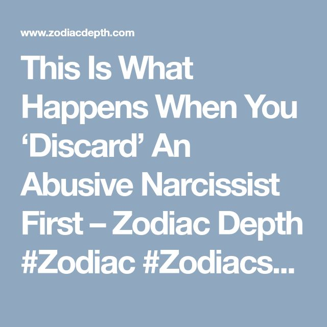 This Is What Happens When You 'Discard' An Abusive Narcissist First – Zodiac Depth #Zodiac #Zodiacsex #Zodiacsigns #Aries #Taurus #Gemini #Cancer #Leo #Virgo #Libra #Scorpio #Sagittarius #Capricorn #Aquarius #Pisces #zodiacsymbols #Zodiacales #Astrology #Zodiacastology