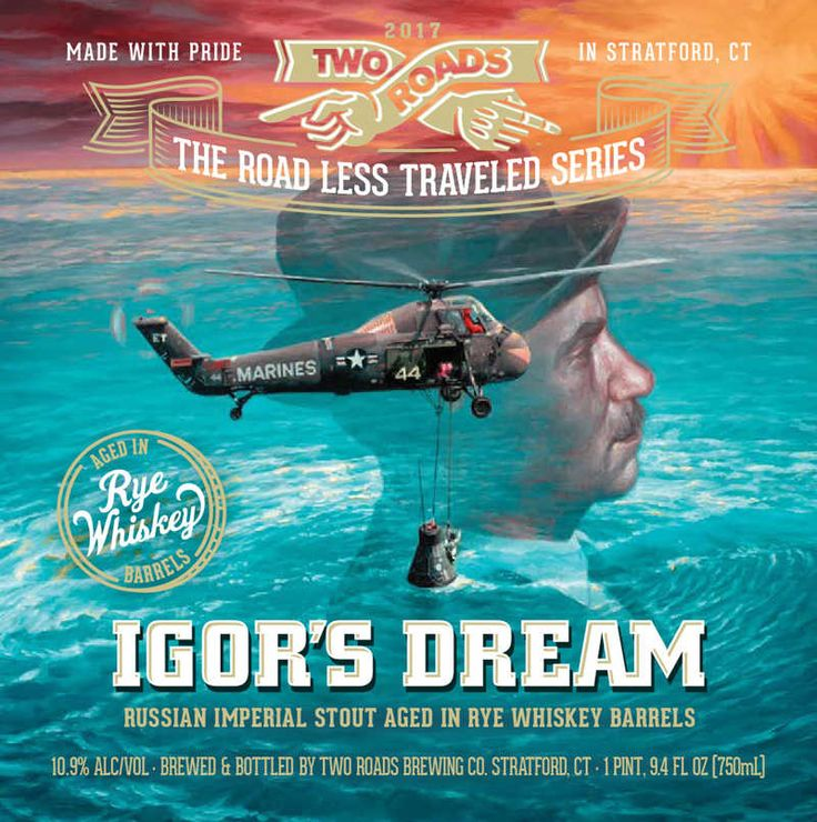 IGOR'S DREAM RUSSIAN IMPERIAL STOUT  In honor of Stratford's aviation pioneer Igor Sikorsky, we've created this most unorthodox Russian Imperial Stout. Made with rye and aged in oak whiskey barrels that give it a depth of character like no other. We think Igor would be pleased with the attention to detail in our creation.