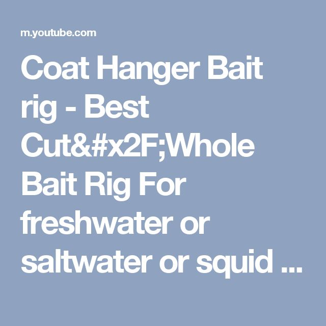 Coat Hanger Bait rig - Best Cut/Whole Bait Rig For freshwater or saltwater or squid trolled baits. - YouTube