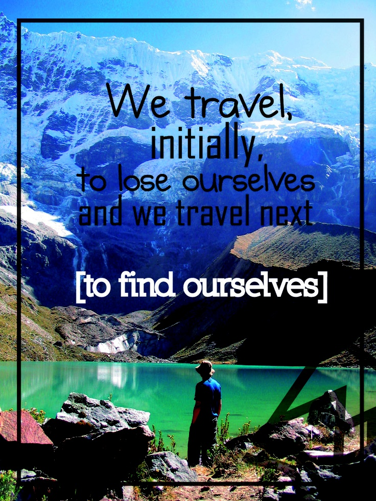 To find ourselves - #Travel #Quotes
