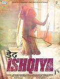 Dedh Ishqiya  Cast: Arshad Warsi, Naseeruddin Shah, Madhuri Dixit, Huma Qureshi, Vijay Raaz, Shraddha Kapoor, Manoj Pahwa