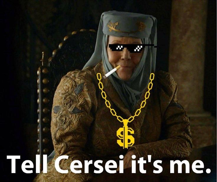 Olenna Tyrell - Gangsta AF, Game of Thrones.