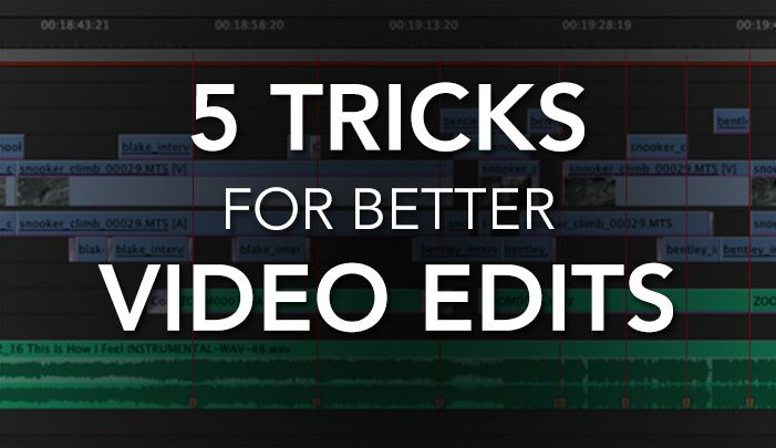 [Photo Tips] These 5 Video Editing Tricks Will Make Your Editing Faster and Your Videos More Enjoyable to Watch