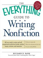 The Everything® Guide to Writing Nonfiction will supply everything you need to get you started, train you in the craft of writing nonfiction, and give you a step up in getting published.