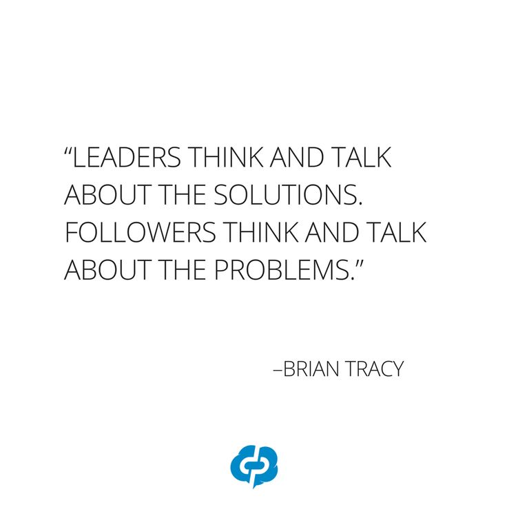 """""""Leaders think and talk about the solutions. Followers think and talk about the problems."""" -Brian Tracy-Motivational and inspirational,quotes for small business owners,entrepreneurs,retailers,boutique owners."""