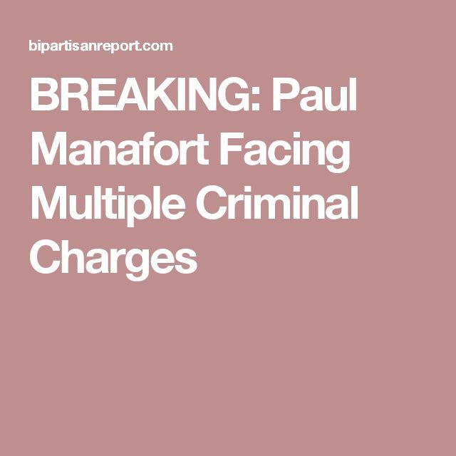 BREAKING: Paul Manafort Facing Multiple Criminal Charges