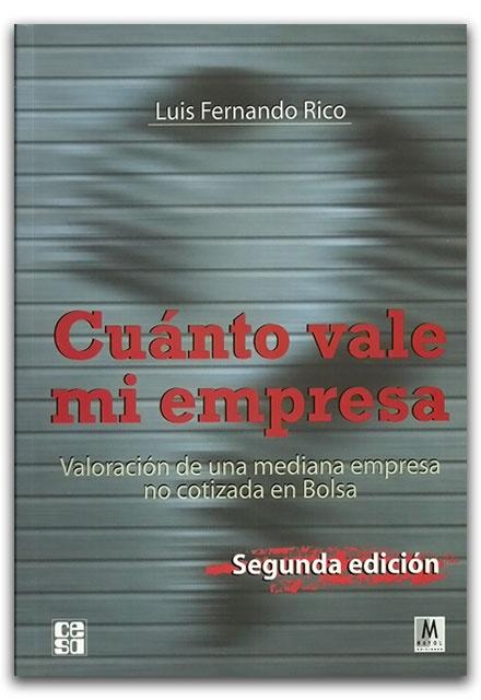 Cuánto vale  mi empresa. Valoración de una mediana empresa no cotizada en Bolsa - Ediciones Mayol    http://www.librosyeditores.com/tiendalemoine/finanzas/2452-cuanto-vale-mi-empresa-valoracion-de-una-mediana-empresa-no-cotizada-en-bolsa.html    Editores y distribuidores.
