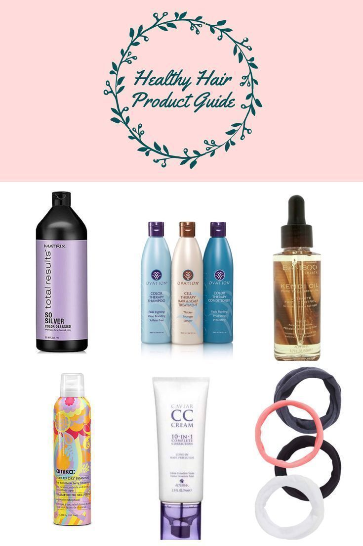 Healthy Hair Product Guide Beauty Healthy Hair Hair Hair Care