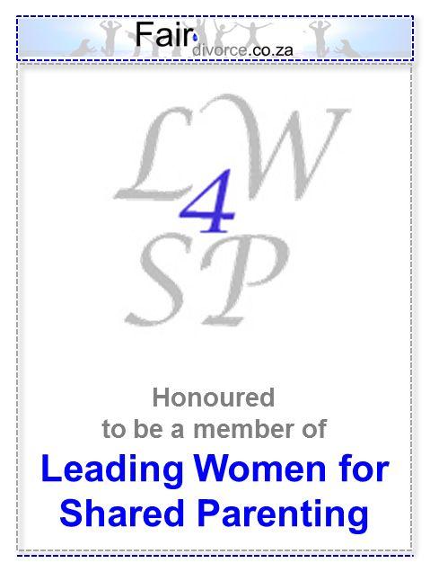 Leading Women for Shared Parenting, Shared Parenting, Divorce Advice, Fair Divorce, Sinta Ebersohn, Children's Rights