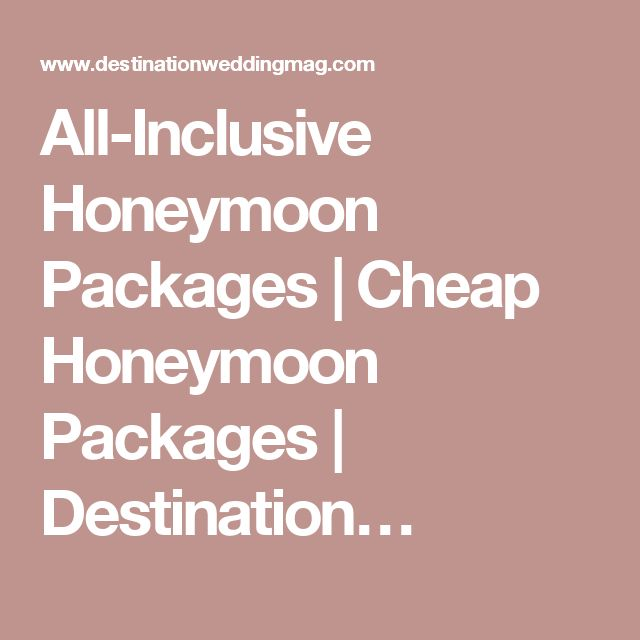 All-Inclusive Honeymoon Packages | Cheap Honeymoon Packages | Destination…