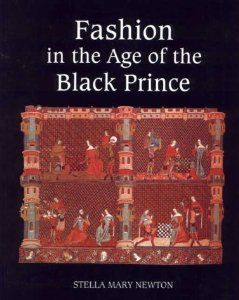 Fashion in the Age of the Black Prince: Stella Mary Newton: 9780851157672: Amazon.com: Books