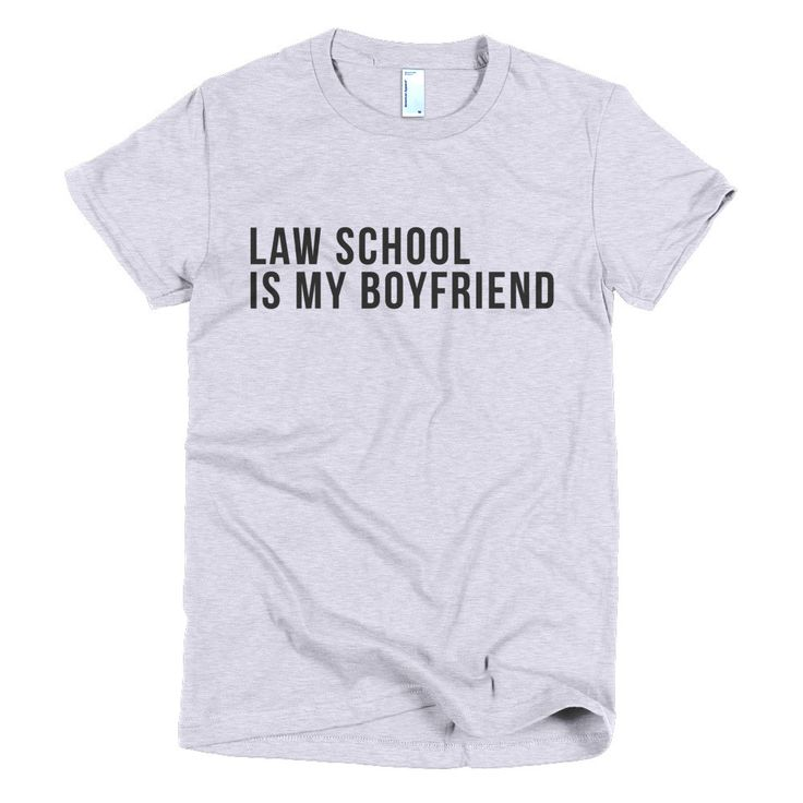 Law School is my Boyfriend™ Women's Tee
