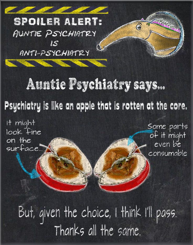 Psychiatry is like an apple that is rotten at the core