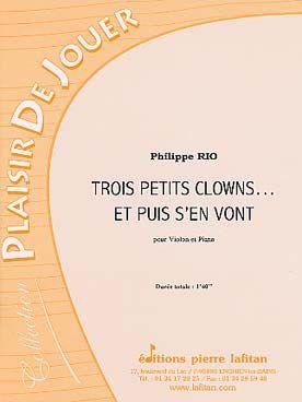 Philippe RIO Trois petits clowns... et puis s'en vont