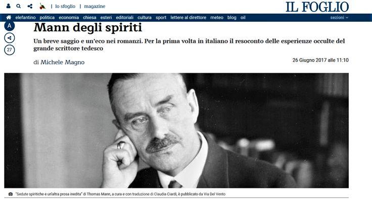 Michele Magno parla degli inediti di #ThomasMann su «Il Foglio», supplemento culturale (24-26 giugno 2017): http://www.ilfoglio.it/magazine/2017/06/26/news/mann-degli-spiriti-141468/