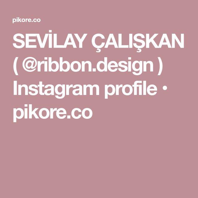 SEVİLAY ÇALIŞKAN ( @ribbon.design ) Instagram profile • pikore.co