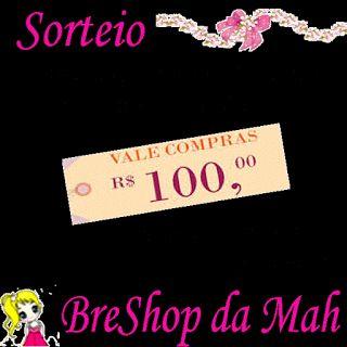 BreShop da Mah: Sorteio de 1 Vale Compras de R$100 no BreShop da M...