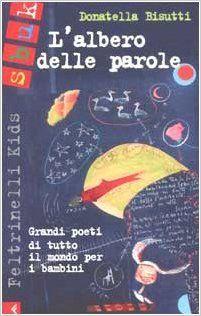Amazon.it: L'albero delle parole. Grandi poeti di tutto il mondo per i bambini - Donatella Bisutti - Libri