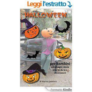 Il mio ultimo lavoro, Halloween per bambini puoi acquistarlo su Amazon o scaricarlo gratis da Kindle Unlimited buona lettura!! http://www.amazon.it/storia-Halloween-per-bambini-decorazioni-ebook/dp/B0165QGCEK/ #halloween #festadihalloween #ebookhalloween #bambini #halloweenperbambini