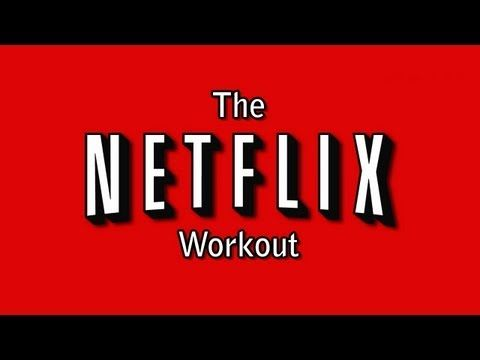 The Netflix Workout:  Watch TV and workout at the same time.