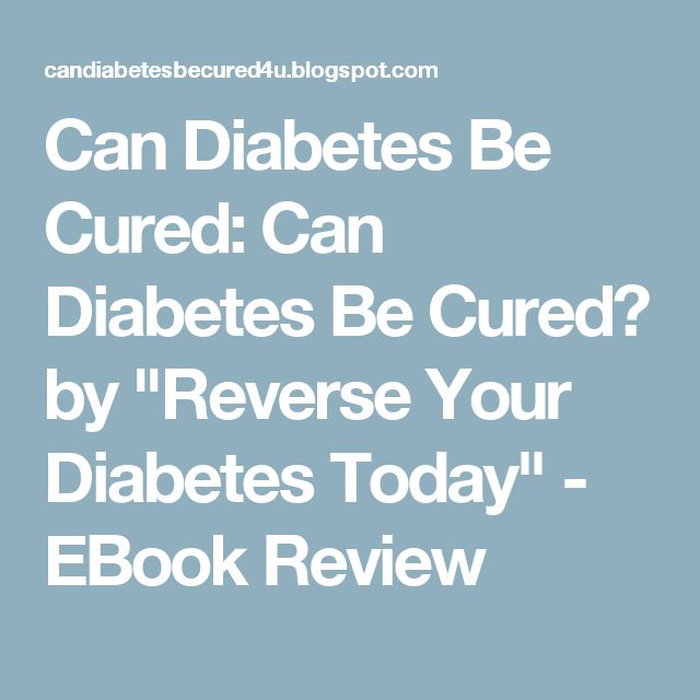 "Can Diabetes Be Cured: Can Diabetes Be Cured? by ""Reverse Your Diabetes Today"" - EBook Review"
