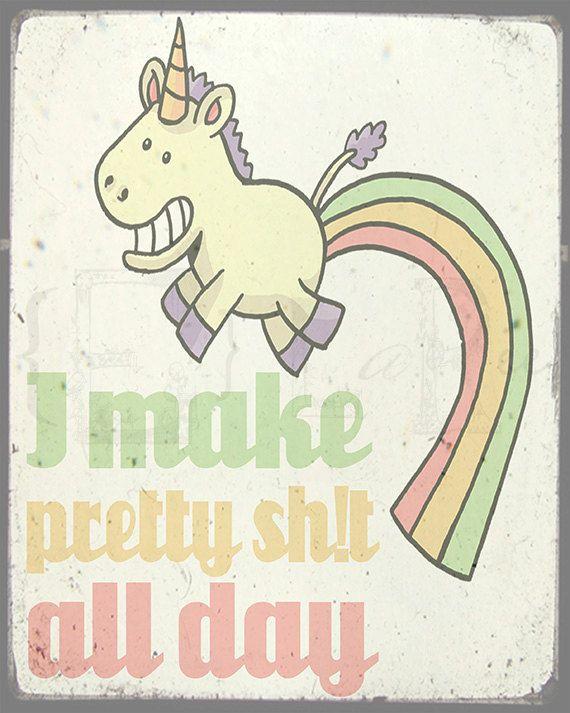 Quirky, fun, art print, 'I make pretty sht all day', rainbow and unicorn, 8x10 print.
