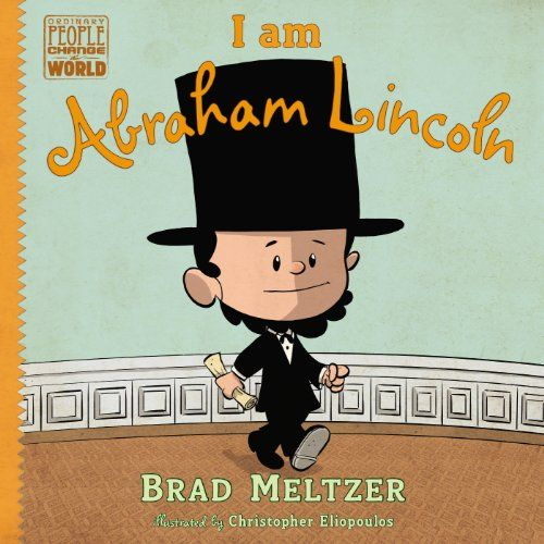 I am Abraham Lincoln (Ordinary People Change World)/Brad Meltzer