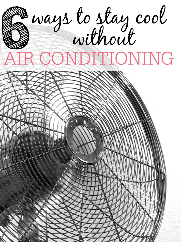 6 Ways To Stay Cool Without Air Conditioning Diy air