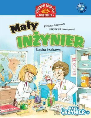 Mały inżynier. Nauka i zabawa | Publicat S.A. Grupa Wydawnicza