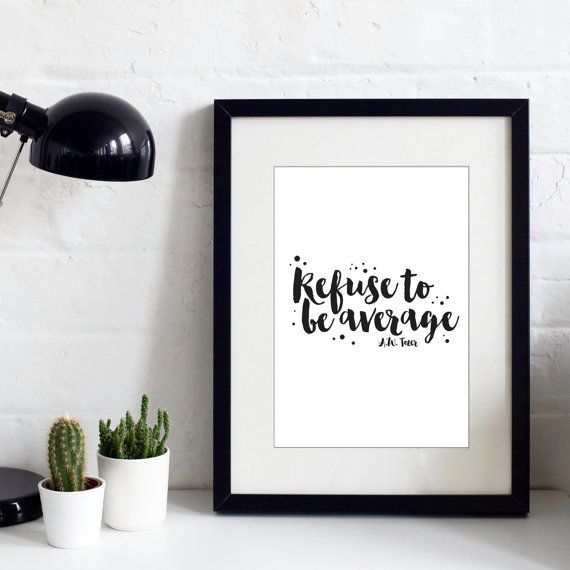 Refuse To Be Average Print  A.W. Tower Quote  by IzzyandPop