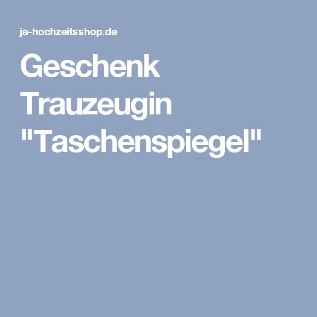 """Geschenk Trauzeugin """"Taschenspiegel"""""""