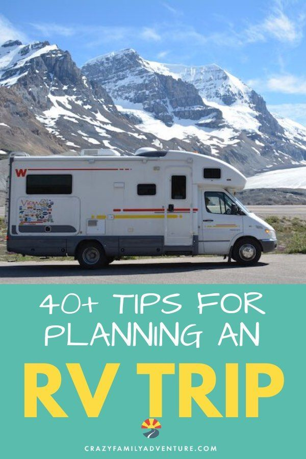 40 Helpful Tips For Planning An Rv Trip With Your Family Rv Travel Rv Road Trip Travel Fun