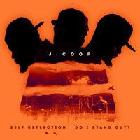 Self Reflection: Do I Stand Out? by J Coop on SoundCloud