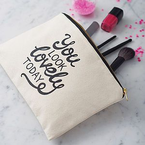 'You Look Lovely Today' Canvas Pouch - christmas delivery gifts for her
