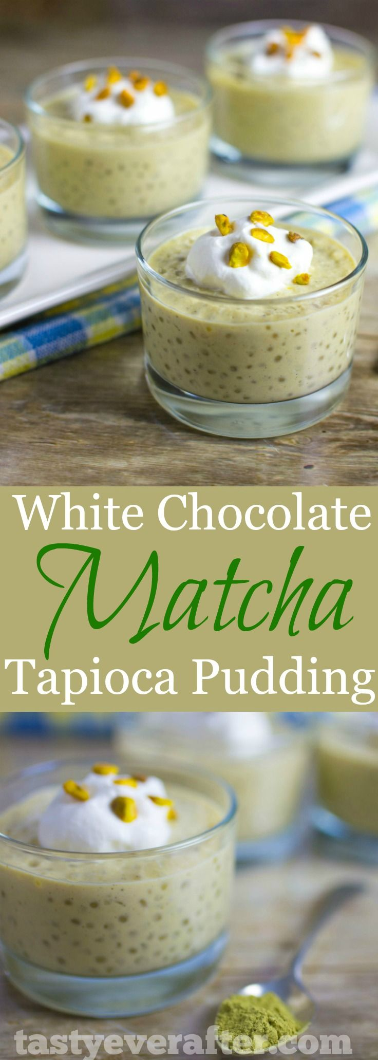 This tapioca pudding is my family's new favorite dessert!  The white chocolate is perfect with the green tea flavor.  Can leave out the matcha too and it's still so delicious! #tastyeverafter