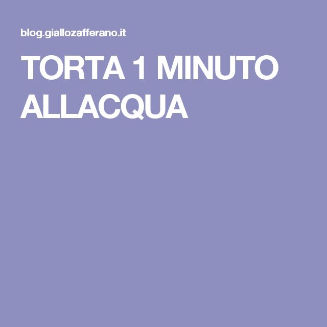 TORTA 1 MINUTO ALLACQUA