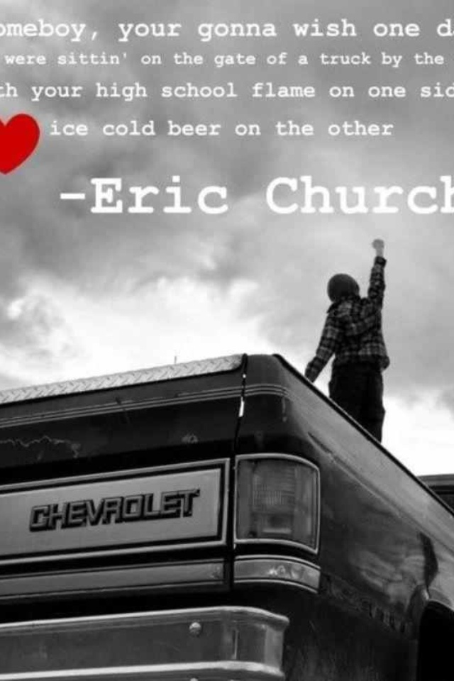 Eric Church Eric Church Pinterest Eric Church Lyrics And Music