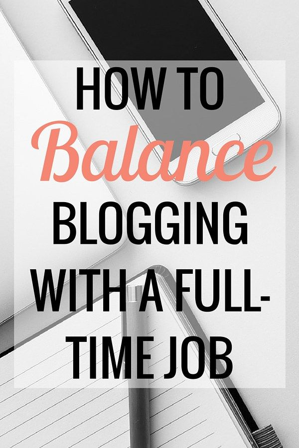 How to Balance Blogging With a Full-Time Job | Blogging and Business | Career - Very Erin Blog