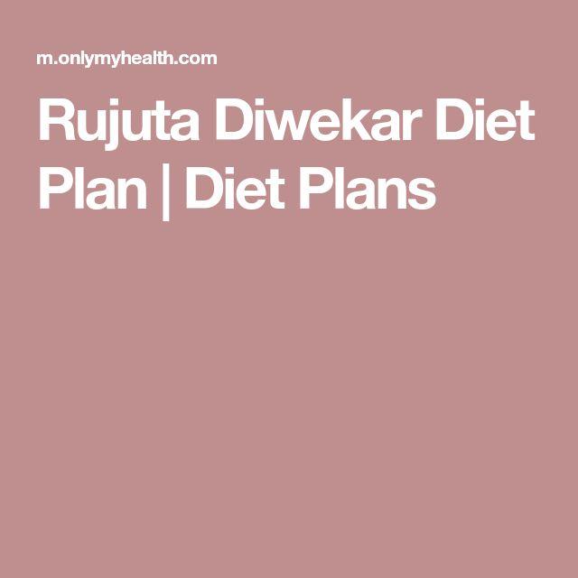 Rujuta Diwekar Diet Plan | Diet Plans