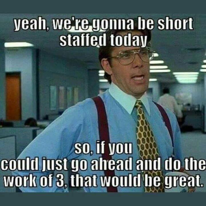 27 Work Memes Short Staffed Work Memes Work Humor Social Work Humor